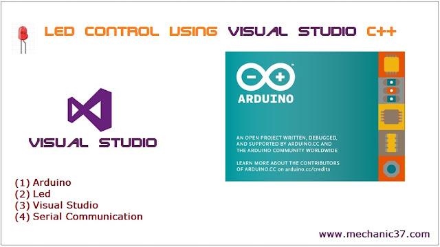 Visual Studio C++ का यूज करके Serial Communication से Arduino में लगी led को Control करेंगे