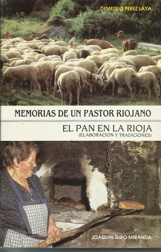 Pérez Laya, Demetrio, Memorias de un pastor riojano y Giró Miranda, Joaquín, El pan en La Rioja