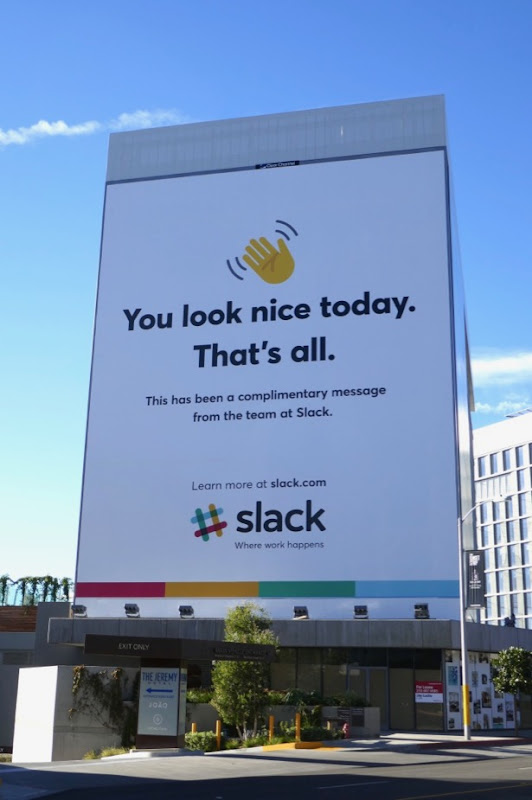 You look nice today Thats all Slack billboard