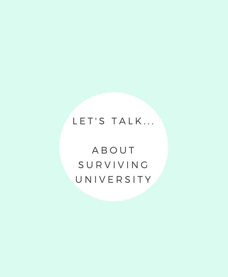 Let's Talk About Surviving University