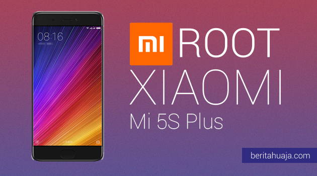 How To Root Xiaomi Mi 5S Plus And Install TWRP Recovery