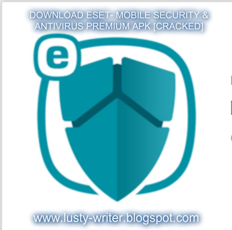 Cracked] Download ESET-Mobile Security & Antivirus Premium