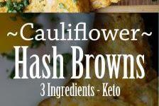 KETO CAULIFLOWER HASH BROWNS (FOR BREAKFAST)