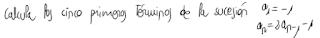 3. Calculo de los cinco primeros términos de una sucesión 3