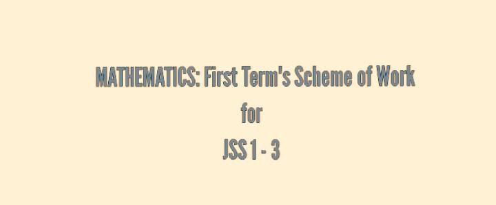 MATHEMATICS: First Term's Scheme of Work for JSS 1 - 3