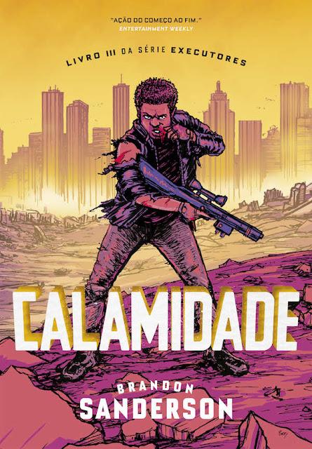 Calamidade Série Executores - Brandon Sanderson