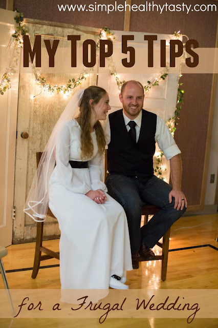 Simple. Healthy. Tasty:  My Top 5 tips for a frugal wedding, Missy and Oliver 2015!