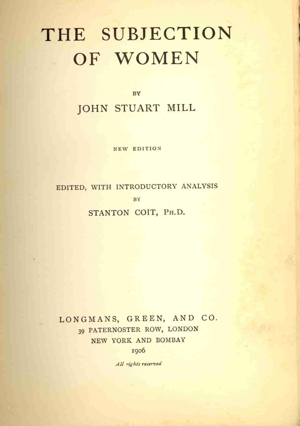 j s mills subjection of women essay J s mill (and harriet taylor mill), the subjection of women this was drafted in 1860-61 what are some features of mill's style in this essay.