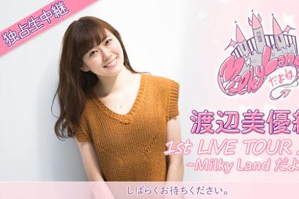 Watanabe Miyuki 1st Live Tour 2018 ~Milky Land dayo ne~ (Niconico Live)