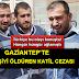 Gaziantep'te 9 kişiyi öldüren Yusuf Taş'ın cezası belli oldu