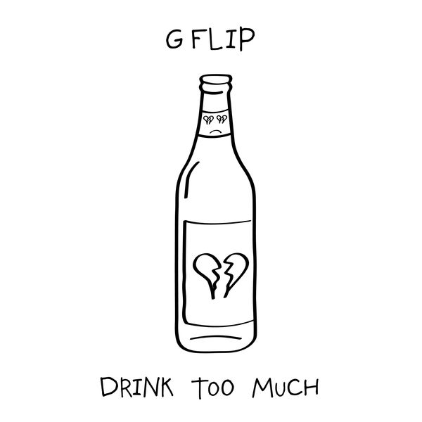 G Flip - Drink Too Much - EP [iTunes Plus AAC M4A]