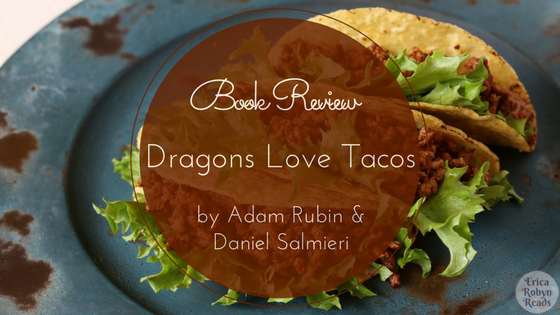 Dragons Love Tacos by Adam Rubin & Daniel Salmieri