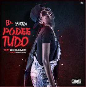 Ed Sangria feat. Leo Hummer & Dj Vado Poster - Podee Tudo (Acapella)