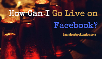 How Can I Go Live on Facebook Fast & Easy