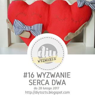 http://diytozts.blogspot.com/2017/02/16-wyzwanie-serca-dwa.html