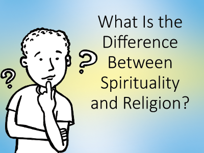 difference between religion and spirutality Spread the love by dejan davchevski a lot of people mistake spirituality for religion or some mysterious, supernatural occurrence some even think of it as a.