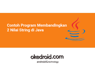 Contoh Program Membandingkan Perbandingan 2 Nilai String di Java