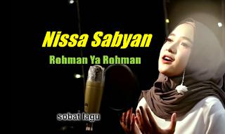 Nissa Sabyan, Lagu Religi, Lagu Sholawat, 2018,Download Nissa Sabyan Rohman Ya Rohman Mp3