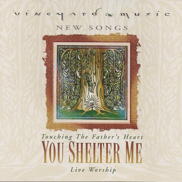 Vineyard Music-You Shelter Me-