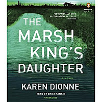 Marsh King's Daughter by Karen Dionne