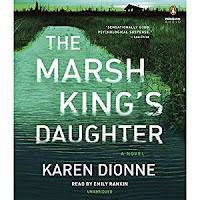 Marsh King's Daughter by Karen Dionne