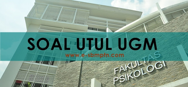 Soal Ujian UTUL UM UGM 2018