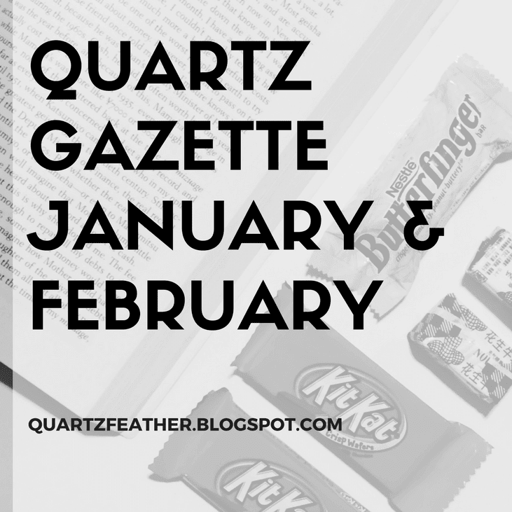 Quartz Gazette January & February