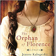 Upcoming Historical Fiction Release! The Orphan of Florence by Jeanne Kalogridis