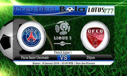 PREDIKSI SKOR Paris Saint Germain vs Dijon 18 Januari 2018