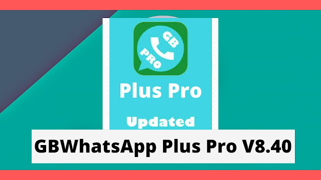Download GBWhatsApp Plus Pro V14.25 Apk 2020 Updated