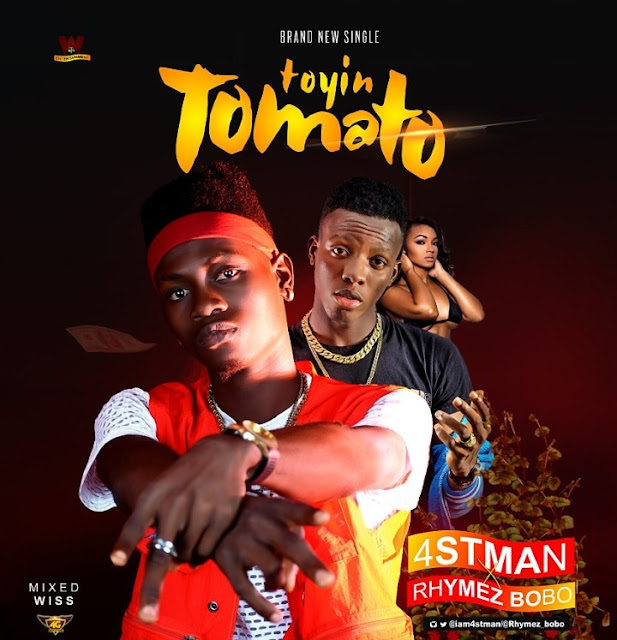 4stman Ft Rhymez Bobo – Toyin Tomato-www,mp3made.com.ng