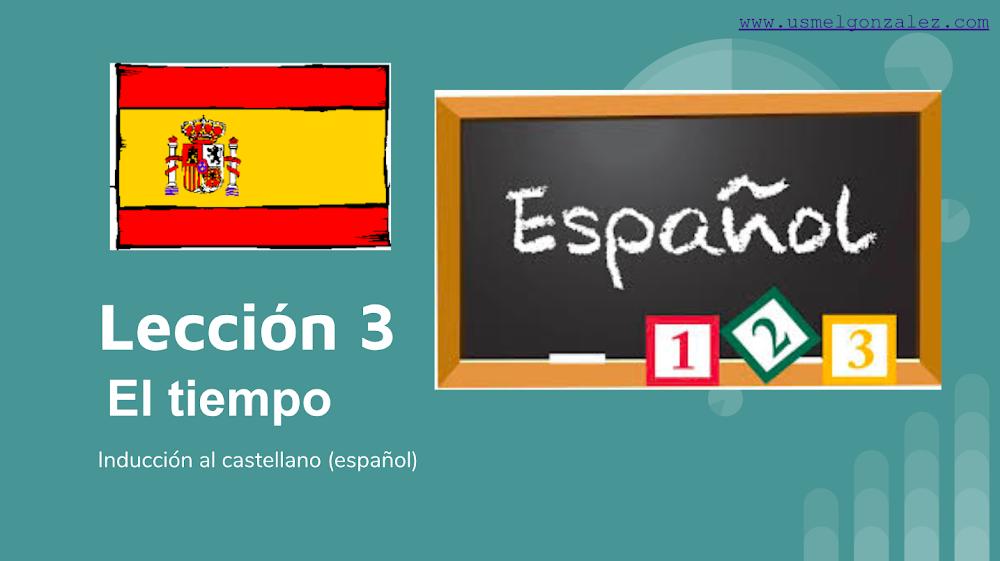 LECCIÓN 3 EL TIEMPO