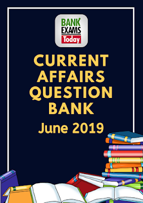 Current Affairs Question Bank: June 2019