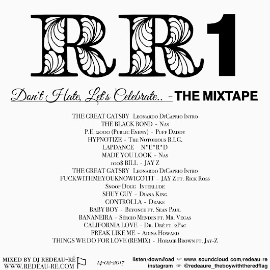 DJ REDEAU-RÉ PRESENTS - RR1 - DON'T HATE, LET'S CELEBRATE.. - THE MIXTAPE. LISTEN/FREE DOWNLOAD RIGHT HERE!!!