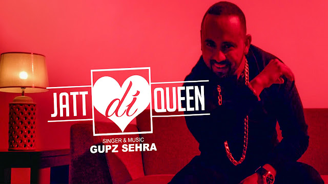 Jatt Di Queen Lyrics - Gupz Sehra - Punjabi Song
