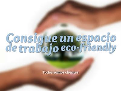 Consigue un espacio de trabajo eco-friendly