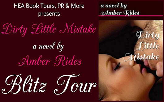 Book Blitz Tour: Dirty Little Mistake-Amber Rides 18+ PLEASE