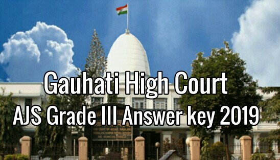 Gauhati High Court AJS Grade 3 Answer key 2019