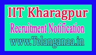 IIT Kharagpur Recruitment Notification 2017