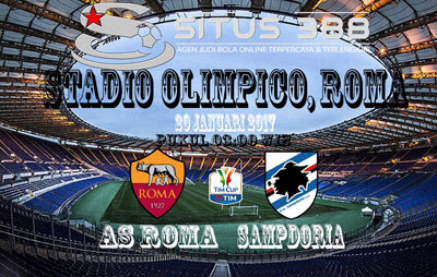 JUDI BOLA DAN CASINO ONLINE - PREDIKSI PERTANDINGAN COPPA ITALIA AS ROMA VS SAMPDORIA 20 JANUARI 2017