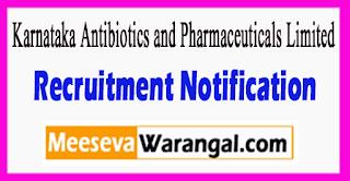 KAPL Karnataka Antibiotics and Pharmaceuticals Limited Recruitment Notification 2017 Last Date 12-07-2017