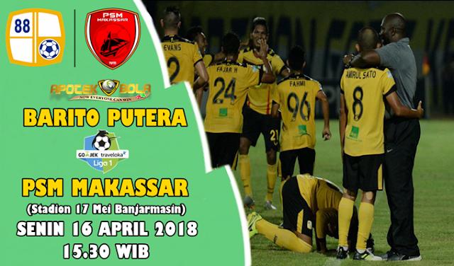 Prediksi Barito Putera vs PSM Makassar 16 April 2018