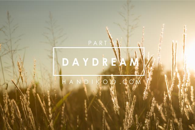 Daydream #1 - Pengikut Kata Hati