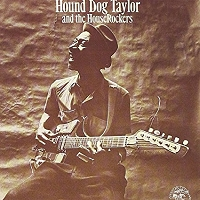 Hound Dog Taylor · Hound Dog Taylor and the Houserockers