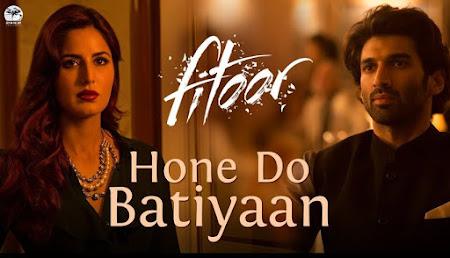 Hone Do Batiyan - Fitoor (2016)