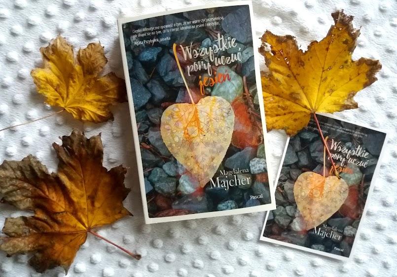 """Walcz o siebie: """"Wszystkie pory uczuć. Jesień"""" - Magdalena Majcher"""