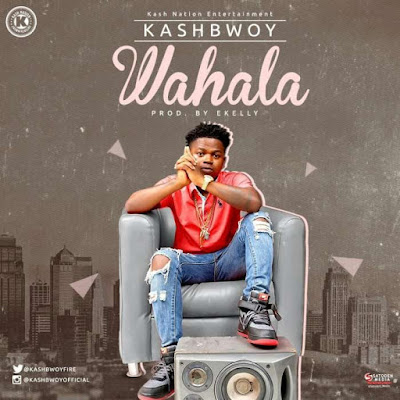 "Kash Nation premieres the debut single of her artiste KashBwoY titled ""Wahala"".  The jam was produced by Talented producer Ekelly"