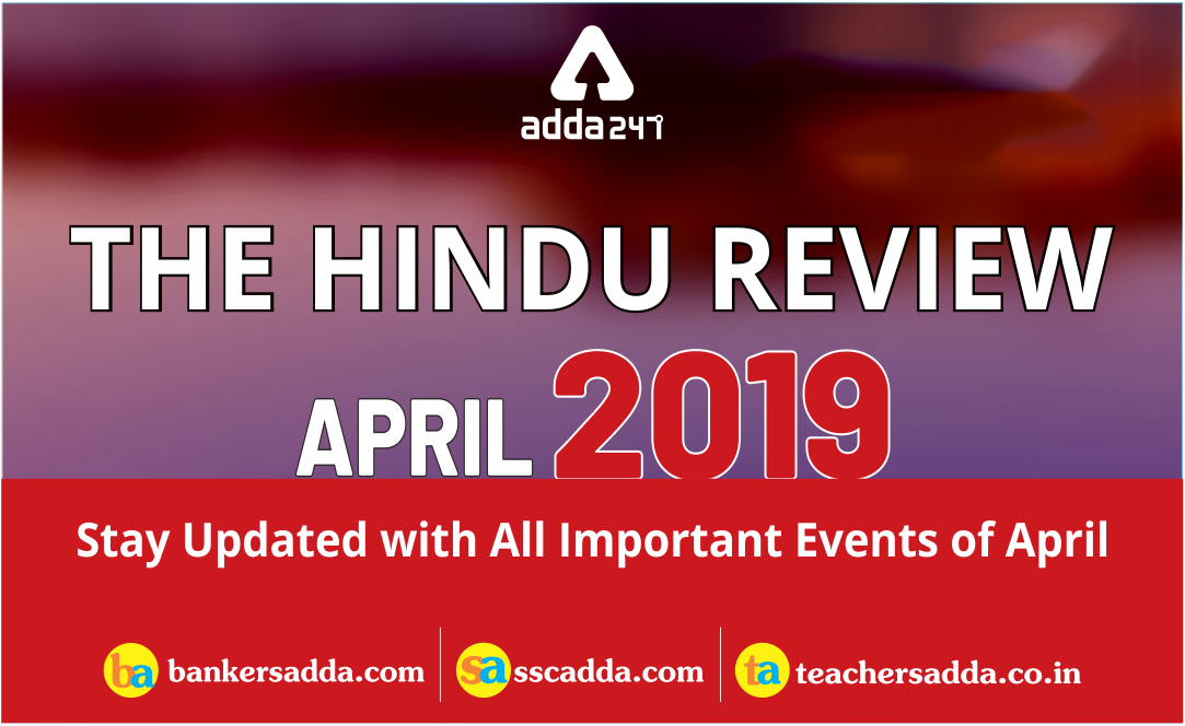 April 2019 Current Affairs PDF: The Hindu Review
