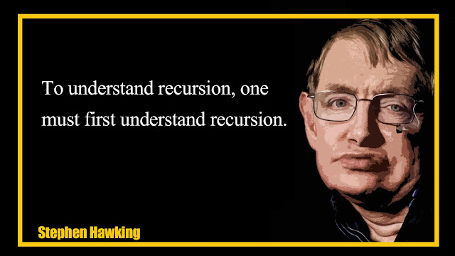 To understand recursion, one must first understand recursion Stephen Hawking Quotes