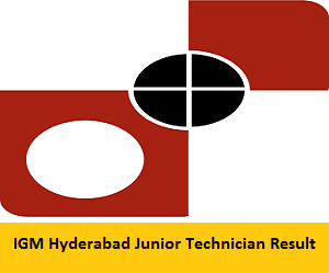 IGM Hyderabad Junior Technician Result